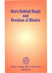 Guru Gobind Singh and Creation of  Khalsa - Book By Madanjit Kaur