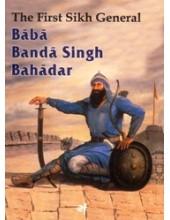 The First Sikh General Baba Banda Singh Bahadar - Book By Baljit Singh, Inderjeet Singh