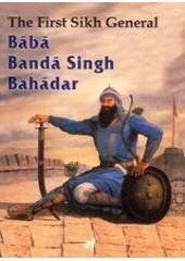 The First Sikh General Baba Banda Singh Bahadar - Book By Baljit Singh, Inderjeet Singh