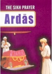 The Sikh Prayer Ardas - Book By Baljit Singh, Inderjeet Singh