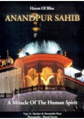 Anandpur Sahib - A Miracle of The Human Spirit - Book By Vijay N. Shankar and Harminder Kaur