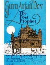 Guru Arjan Dev - The Poet Prophet - Book By Dr. Harbans Lal Agnihotri, Chand R. Agnihotri