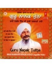 Guru Nanak Tutha - MP3s of Bhai Harbans Singh Ji Jagadhri Wale