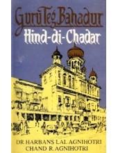 Guru Teg Bahadur - Hind-di-Chadar - Book By Dr. Harbans Lal Agnihotri, Chand R. Agnihotri