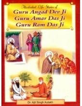 Illustrated Life Stories of Guru Angad Dev Ji - Guru Amar Das Ji - Guru Ram Das Ji - Book By Dr. Ajit Singh Aulakh