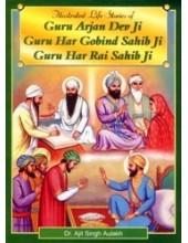 Illustrated Life Stories of Guru Arjan Dev Ji - Guru Har Gobind Sahib Ji - Guru Har Rai Sahib Ji - Book By Dr. Ajit Singh Aulakh