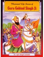 Illustrated Life Stories of Guru Gobind Singh Ji - Book By Dr. Ajit Singh Aulakh