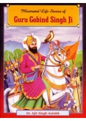 Illustrated Life Stories of Guru Gobind Singh Ji - Book By Dr. Ajit Singh Aulakh