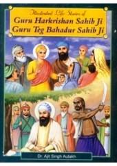Illustrated Life Stories of Guru Harkrishan Sahib Ji - Guru Teg Bahadur Sahib Ji - Book By Dr. Ajit Singh Aulakh