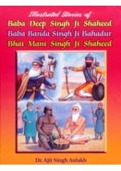 Illustrated Stories of Baba Deep Singh Ji Shaheed - Baba Banda Singh Ji Bahadur - Bahi Mani Singh Ji Shaheed - Book By Dr. Ajit Singh Aulakh