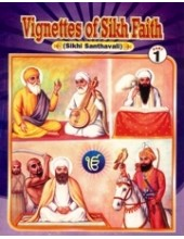 Vignettes of Sikh Faith (Suitable for Kids) Part 1 - Book By Karnail Singh Somal