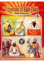 Vignettes of Sikh Faith (Suitable for Kids) Part 5 - Book By Karnail Singh Somal