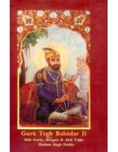 Guru Tegh Bahadar Ji - Sikh Gurus, Bhagats and Akal Takht - Book By Harbans Singh Doabia