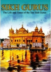 Sikh Gurus - The Life and Times of the Ten Sikh Gurus - Book By Sonalini Chaudhry