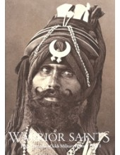 Warrior Saints Four Centuries of Sikh Military History. Vol. 1