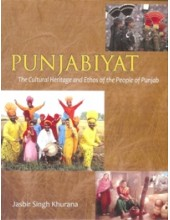 Punjabiyat The Cultural Heritage and Ethos of the People of Punjab