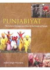 Punjabiyat The Cultural Heritage and Ethos of the People of Punjab