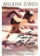 The Race of My Life - An Autobiography of Milkha Singh