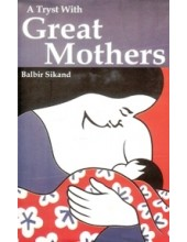 A Tryst With Great Mothers - Book By Balbir Sikand
