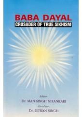 Baba Dayal - Crusader of True Sikhism - Book By Dr Man Singh Nirankari