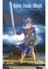 Baba Deep Singh - The Great Sikh Martyr And Scholar - Book By Daljeet Singh Sidhu