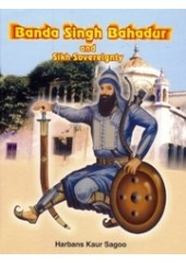 Banda Singh Bahadur And Sikh Sovereignty - Book By Harbans Kaur Sagoo