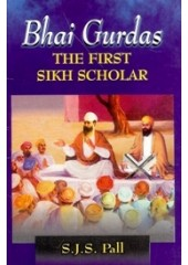 Bhai Gurdas - The First Sikh Scholar - Book By S. J. S. Pall