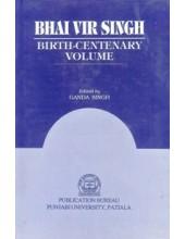 Bhai Vir Singh Birth Centenary Volume - Book By Ganda Singh