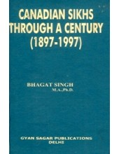 Canadian Sikhs Through A Century (1897-1997) - Book By Bhagat Singh