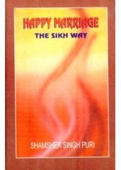 Happy Marriage - The Sikh Way - Book By Shamsher Singh Puri