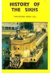 History Of The Sikhs - Book By Tarlochan Singh Gill