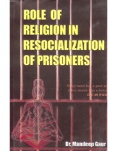 Role of Religion In Resocialization of Prisoners - Book By Dr Mandeep Gaur