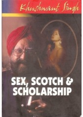 Sex, Scotch And Scholarship - Book By Khushwant Singh