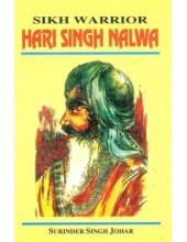 Sikh Warrior Hari Singh Nalwa - Book By Surinder Singh Johar