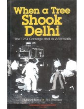 When A Tree Shook Delhi - Book By H.S Phoolka & Manoj Minta