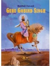 Badshah Darvesh Guru Gobind Singh - Book By Baljit Singh & Inderjeet Singh - English