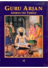 Guru Arjan Adorns The Throne - Book By Baljit Singh