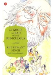 The Good, The Bad And The Ridiculous - Book By Khushwant Singh