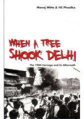 When A Tree Shook Delhi - The 1984 Carnage And Its Aftermath