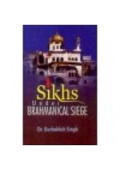 Sikhs Under Brahmanical Siege - Book By Dr Gurbakhsh Singh