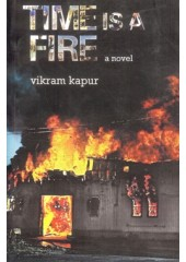 Time Is A Fire - Book By Vikram Kapur