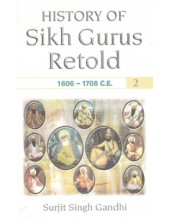 History Of Sikh Gurus Retold (1606 - 1708) Vol 2 - Book By Surjit Singh Gandhi
