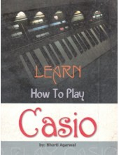 Learn How To Play Casio - Book By Bharti Aggarwal