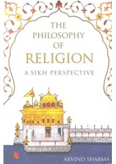 The Philosophy Of Religion - A Sikh Perspective - Book By Arvind Sharma