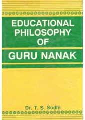 Educational Philosophy Of Guru Nanak - Book By Dr. T.S.Sodhi