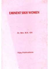 Eminent Sikh Women - Book By Dr. Mrs. M. K. Gill