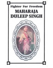 Fighter For Freedom Maharaja Duleep Singh