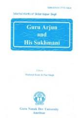 Guru Arjun And His Sukhmani - Book By Madanjit Kaur & Piar Singh