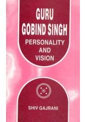Guru Gobind Singh - Personality And Vision - Book By Shiv Gajrani