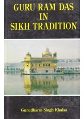 Guru Ram Das In Sikh Tradition - Book By Gurudharm Singh khalsa